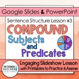 Compound Subjects and Predicates: Sentence Structure Lesson #3