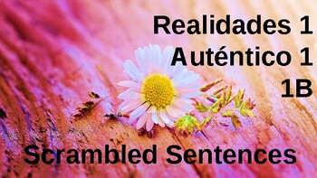 Sentence Structure Practice: chapter 1B, Realidades 1 & Auténtico 1