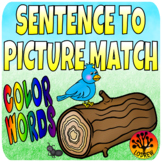 Sentence To Picture Match Literacy Center Color Words Reading Comprehension