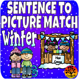 Sentence To Picture Match Literacy Center Winter Centers Reading Comprehension