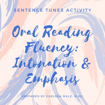 Sentence Tunes: Oral Reading Fluency: Intonation and Emphasis