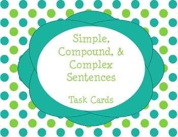 Sentence Types Task Cards Simple Compound Complex