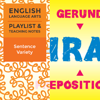 Sentence Variety – Playlist and Teaching Notes