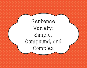 Sentence Variety: Simple, Compound, and Complex