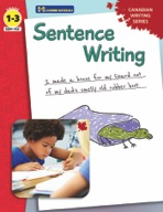 Sentence Writing - Canadian Writing Series Gr. 1-3