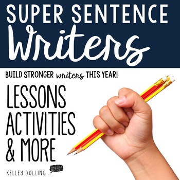 Sentence Writing - Lessons + Activities + More