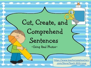Sentence Writing and Comprehension ~ Cut, Paste, & Comprehend