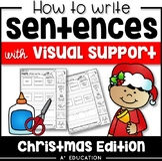 Sentence Writing for Christmas Cut and Paste Sentence Stru