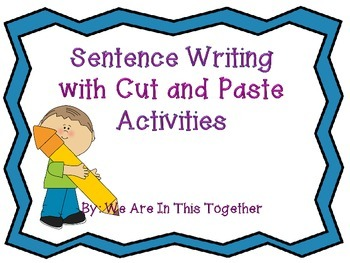 Sentence Writing with Cut and Paste Activities