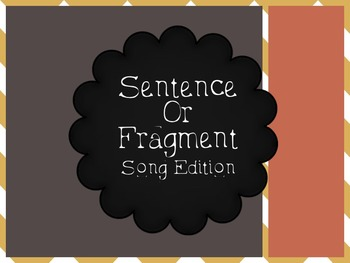 Sentence or Fragment Game: Song Edition