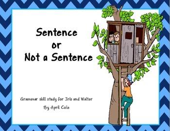 Sentence or Not a Sentence Iris and Walter