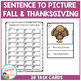 Sentence to Picture Match Task Cards Thanksgiving Fall Set