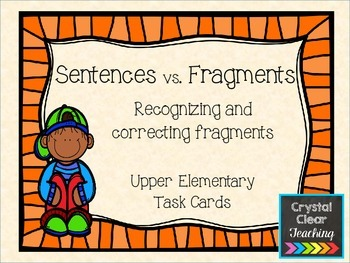 Sentence vs. Fragment Task Cards: Recognizing and Correcting Fragments