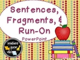Sentences, Compound Sentences, Fragments, and Run-On Sentences PowerPoint