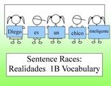 Sentences Races: Realidades 1B Vocabulary (Spanish 1)