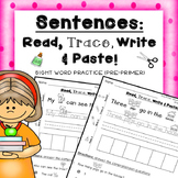 Sentences: Read, Trace, Write & Paste sight words  PRE-PRIMER WORDS ONLY