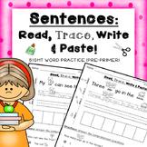 Sentences: Read, Trace, Write & Paste sight words PRE-PRIMER