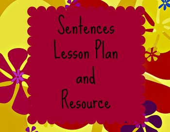 Sentences: Subjects and Predicates, Types of Sentences Unit