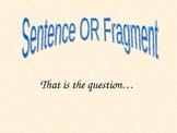 Grammar - Sentences and Fragments INTERACTIVE PowerPoint