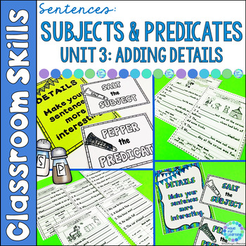Sentence Structure for Beginners: Subjects and Predicates Unit 3: Adding Details