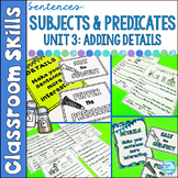 Subjects and Predicates Unit 3 Adding Details to Sentences