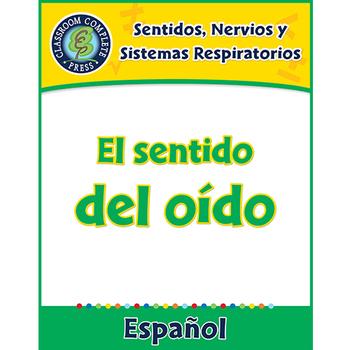 Sentidos, Nervios y Sistemas Respiratorios: El sentido del oído Gr. 5-8