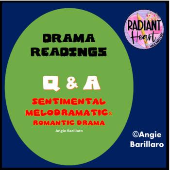 Sentimental, Romantic and Melodramatic Theatre Q & A