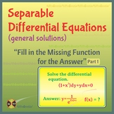 """Separable Differential Equations General Sol -""""Fill in the Missing ..."""" Part 1"""