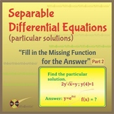 """Separable Differential Equations Particular Sol -""""Fill in the Missing...""""Part 2"""