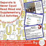 Separate Is Never Equal Read Aloud and Supplementary ELA Activities