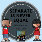 Separate is Never Equal: sub plan or mini-unit