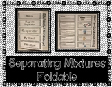 Separating Mixtures -  Interactive Notebook / Foldable