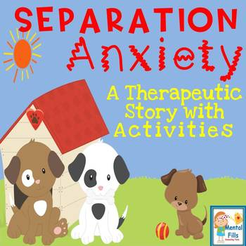 Separation Anxiety: A Therapeutic Story with Activities