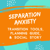 Separation Anxiety, Transition Tools, Planning Guide, and