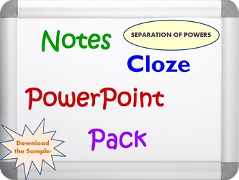 Separation of Powers PPT, Notes and Cloze Worksheets