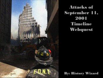 September 11, 2001 Timeline Webquest (9-11 Webquest)