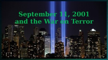 September 11, 2001 and the War on Terror Powerpoint