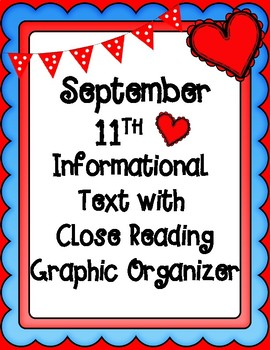 September 11th Informational Text with Close Reading Graphic Organizer