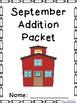 September Addition Worksheet Packet- Print and Go!