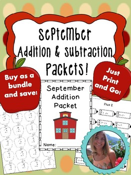 September Addition and Subtraction Worksheet Packets- Print and Go!