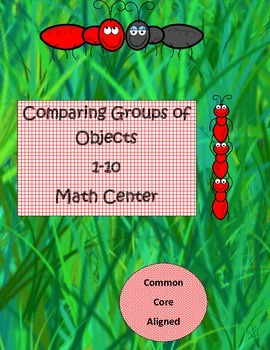 Marching Ants Comparing Groups of Objects K.CC.6 Math Station Week 1 & 2 B2S