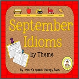 September Speech Therapy Idioms - Upper Elementary, Middle School,  High School