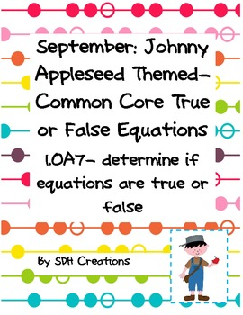 September Johnny Appleseed Themed: Common Core True or False Equations