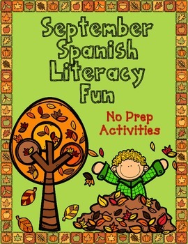 September Spanish Literacy Fun:  No Prep