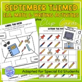 September Themed Adapted Unit for ELA, Writing and Math in