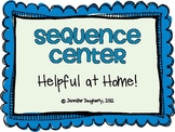 Sequence Literacy Center - Helpful At Home!