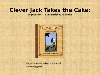Sequence & Summarize Practice with Clever Jack Takes the Cake