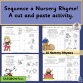 Sequence a Nursery Rhyme! A cut and paste activity. (SASSOON Font)