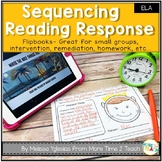Reading Response | Sequence of Events Flip Book | Summary | Text Connections