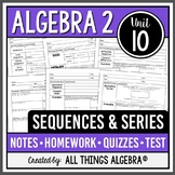 Sequences and Series (Algebra 2 Curriculum - Unit 10) DISTANCE LEARNING